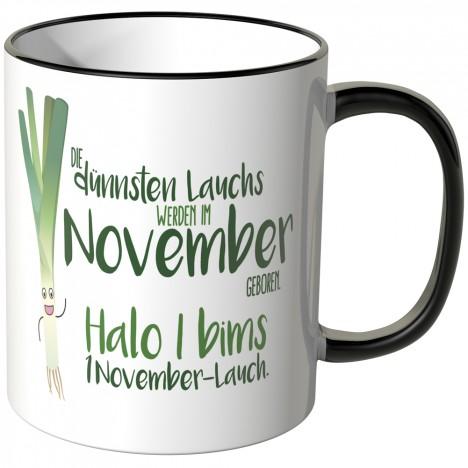 JUNIWORDS Tasse Die dünnsten Lauchs werden im November geboren...