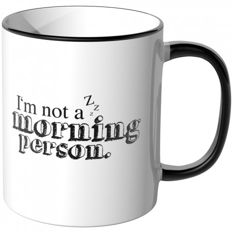 JUNIWORDS Tasse I'm not a morning person.