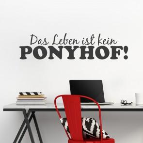 Das Leben ist kein Ponyhof Wandtattoo Spruch