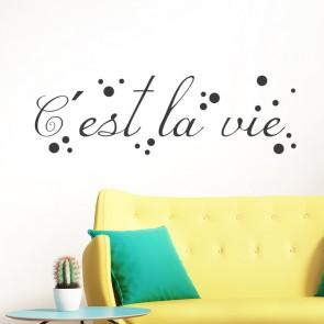 C´est la vie - Wandtattoo Spruch