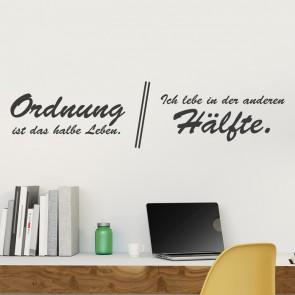 Ordnung ist das halbe Leben Wandtattoo Spruch