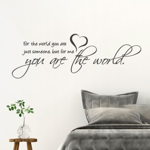Wandtattoo Spruch - for the world you are just someone ...