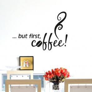 Wandtattoo Spruch - but first, coffee!
