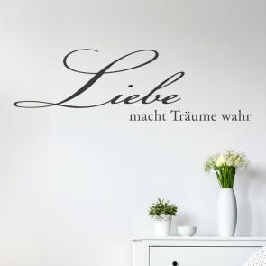 Wandtattoo Spruch - Liebe macht Träume wahr
