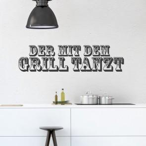 Wandtattoo Spruch - Der mit dem Grill tanzt