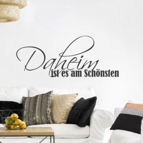 Wandtattoo Spruch - Daheim ist es am Schönsten