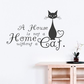 Wandtattoo Spruch - A house is not a home without a cat