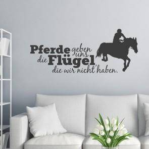 Wandtattoo Spruch - Pferde geben uns die Flügel ...