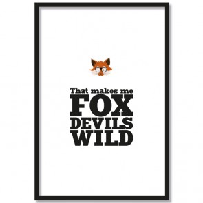 Poster Fuchs that makes me fox devils wild