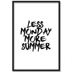 less monday more summer poster