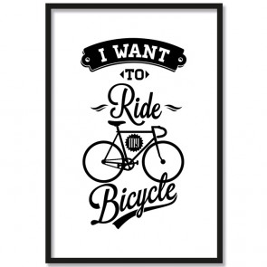 Poster i want to ride my bicycle fahrrad spruch