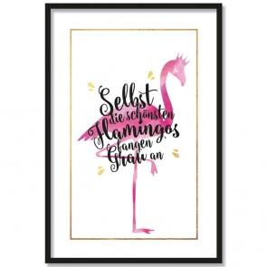 Poster Selbst die schönsten Flamingos fangen Grau an