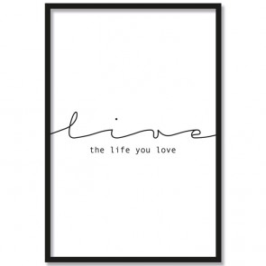 Poster live the life you love