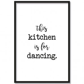 Poster this kitchen is for dancing.