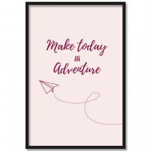 Poster Make today an adventure - Rosa