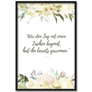 Poster Wer den Tag mit einem Lachen beginnt, hat ihn bereits gewonnen. - Cicero