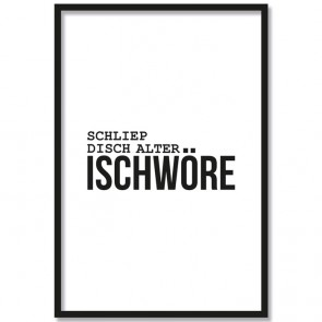 Poster Schliep disch alter...ischwöre