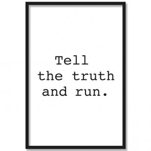 Poster Tell the truth and run.