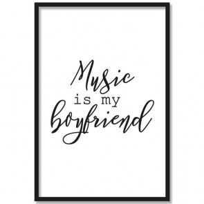 Poster Music is my boyfriend
