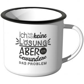 JUNIWORDS Emaille Tasse Ich hab zwar keine Lösung, aber ich bewundere das Problem