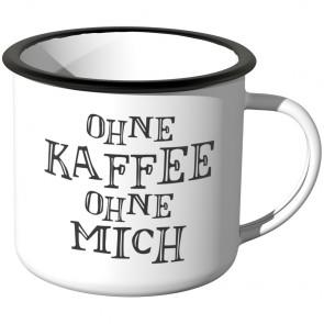 JUNIWORDS Emaille Tasse Ohne Kaffee ohne mich