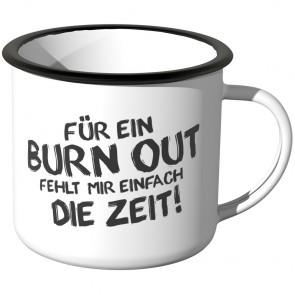 JUNIWORDS Emaille Tasse Für ein Burn Out fehlt mir einfach die Zeit!