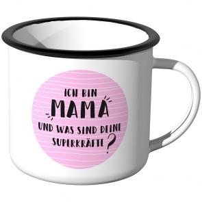 Emaille Tasse Ich bin eine Mama, was sind deine Superkräfte