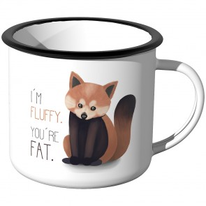 Emaille Tasse Im fluffy,You are fat