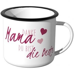 Emaille Tasse Danke Mama, du bist die Beste