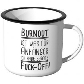 Emaille Tasse Burnout ist was für Anfänger - Motiv 2