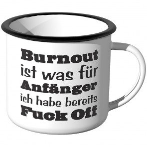 Emaille Tasse Burnout ist was für Anfänger - Motiv 3