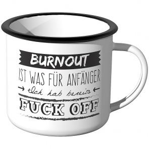 Emaille Tasse Burnout ist was für Anfänger - Motiv 5