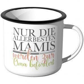 Emaille Tasse Nur die allerbesten Mamis werden zur Oma befördert - Motiv 2