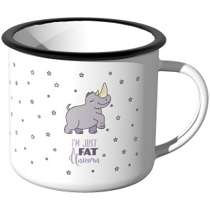 Emaille Tasse Im just a fat Unicorn