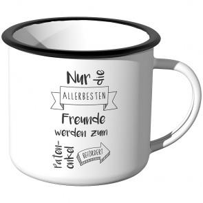 Emaille Tasse Nur die allerbesten Freunde werden zum Patenonkel befördert