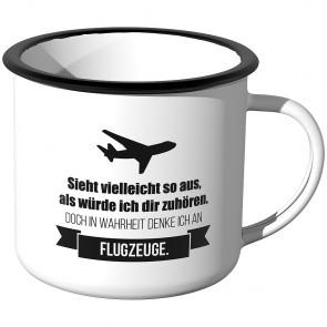 Emaille Tasse Sieht vielleicht so aus als würde ich dir zuhören - Flugzeuge