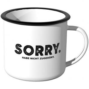 Emaille Tasse Sorry habe nicht zugehört - Motiv 2
