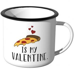 Emaille Tasse Pizza is my Valentine