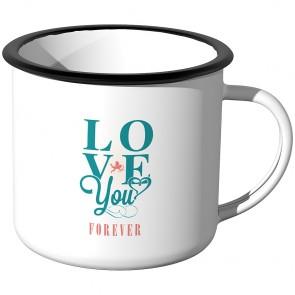 Emaille Tasse Love you forever - Motiv 1