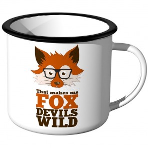 Emaille Tasse That makes me fox devils wild