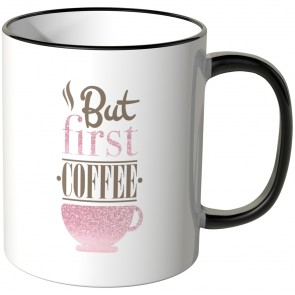 JUNIWORDS Tasse But first coffee