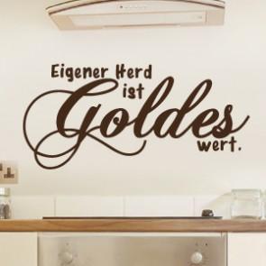 Wandtattoo Spruch - Eigener Herd ist Goldes wert