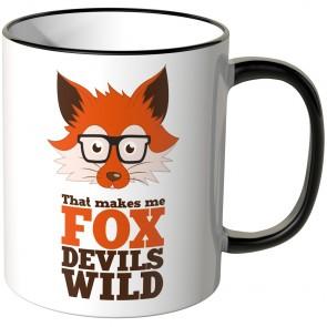 JUNIWORDS Tasse That makes me FOX DEVILS WILD