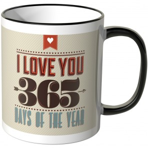 I love you 365 days of the year Juniwords Tasse