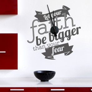 Wandtattoo Uhr - Let your faith be bigger ...