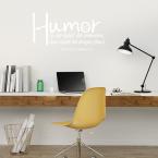Humor ist der Knopf Wandtattoo Zitat