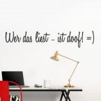 Wandtattoo Spruch - Wer das liest - ist doof =)