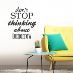 Wandtattoo Spruch - don´t stop thinking about tomorrow