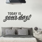 Wandtattoo Spruch - today is your day