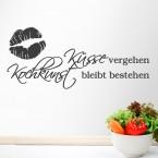Wandtattoo Spruch - Küsse vergehen, Kochkunst bleibt bestehen